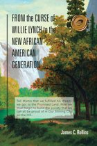 FROM the CURSE of WILLIE LYNCH to the NEW AFRICAN AMERICAN GENERATION