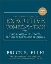 The Complete Guide to Executive Compensation 3/E