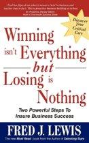Winning Isn't Everything But Losing is Nothing