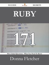 Ruby 171 Success Secrets - 171 Most Asked Questions On Ruby - What You Need To Know