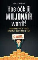 Hoe ook jij miljonair wordt!