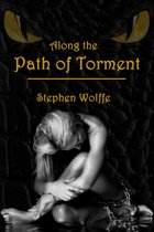 Along the Path of Torment