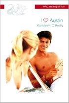 I love Austin - Een uitgave van Harlequin White Silk - sexy chicklit - Deel 2 van de miniserie Harts of Texas