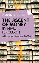 A Joosr Guide to… The Ascent of Money by Niall Ferguson: A Financial History of the World