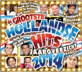 De Grootste Hollandse Hits Jaaroverzicht 2014 (2 cd)
