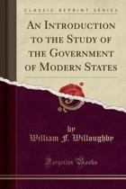 An Introduction to the Study of the Government of Modern States (Classic Reprint)