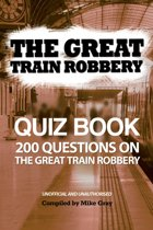 The Great Train Robbery Quiz Book