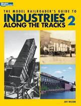 Model Railroader's Guide to Industries Along the Tracks II