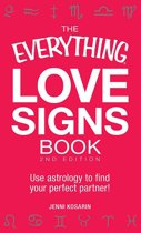 The Everything Love Signs Book: Use astrology to find your perfect partner!