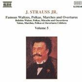 Strauss Jr: Waltzes, Polkas, Marches, Overtures Vol. 5