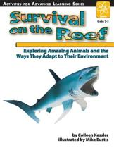 Survival on the Reef: Exploring Amazing Animals and the Ways They Adapt to Their Environment