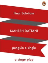 final solution by mahesh dattani Abstract: the indian english drama and theatre has been resurrected, re-invoked and revitalized by sahitya akademi awardee mahesh dattani his plays like tara , dance like a man, final solutions, seven steps around the fire and others act as the harbinger of new themes, concepts, aesthetics, and dramaturgy dattani's.