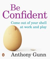 Be Confident! Come Out Of Your Shell At Work And Play