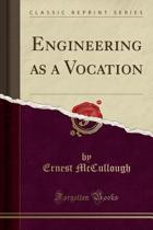 Engineering as a Vocation (Classic Reprint)