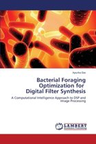 Bacterial Foraging Optimization for Digital Filter Synthesis