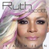 Ruth Jacott   Ik adem je in