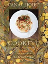 bol.com | Canal House Cooking Volume N° 7: La Dolce Vita (ebook ...