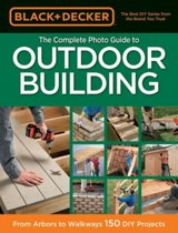 The Complete Photo Guide to Outdoor Building