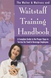 The Waiter & Waitress and Waitstaff Training Handbook