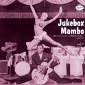 Jukebox Mambo, Vol. 2: Further Afro-Latin Accents In Rhythm & Blues 1947-60