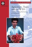Agriculture, Trade, and the WTO: Creating a Trading Environment for Development