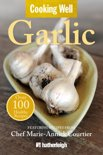 Cooking Well: Garlic