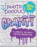 Photo Doodles Graffiti: Complete-The-Photo Creative Drawing Book