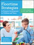 Floortime Strategies to Promote Development in Children and Teens