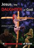 Jesus The Daughter Of God