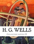 H. G. Wells, Collection Novels II