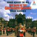 Hands Across the Sea - Sousa Marches / Grenadier Guards