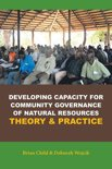 Developing Capacity for Community Governance of Natural Resources Theory & Practice