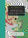 Optical Illusions: Gorgeous Coloring Books with More Than 120 Illustrations to Complete