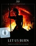 Let Us Burn (Elements & Hydra Live) (CD+ Blu-Ray)