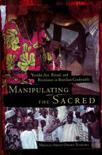Manipulating the Sacred