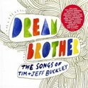 Dream Brother The Songs Of Tim & Je