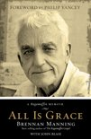 All Is Grace : A Ragamuffin Memoir