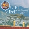 Quiet Mind, Musical Journey Of A Tibetan Nomad