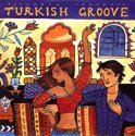 Putumayo Presents: Turkish Groove