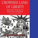 Crowded Land of Liberty: Solving America S Immigration Crisis