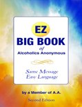 EZ Big Book of Alcoholics Anonymous: Second Edition