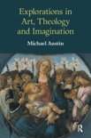 Explorations in Art, Theology and Imagination