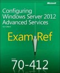 Configuring Advanced Windows Server® 2012 R2 Services