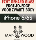 Man & Wood Edge to Edge Screenprotector / Schermbescherming ECHT GEHARD GLAS (Tempered Glass) - iPhone 6/6S - ZWART