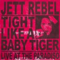 Tight Like A Baby Tiger (Live At The Paradiso)