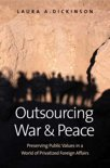 Outsourcing War and Peace