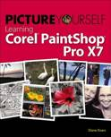Picture Yourself Learning Corel Paintshop Pro X7