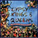 Gypsy Kings & Queens