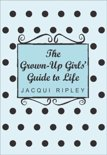 The Grown Up Girl's Guide To Life