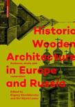 Historic Wooden Architecture in Europe and Russia: Evidence, Study and Restoration